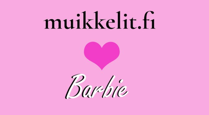 muikkelit loves barbie