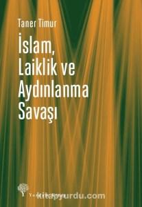 Islam Laiklik ve Aydinlanma Savasi