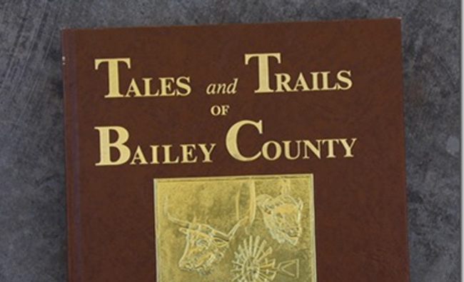 Tales and Trails of Bailey County… the first seventy yearsTales and Trails of Bailey County… the first seventy years