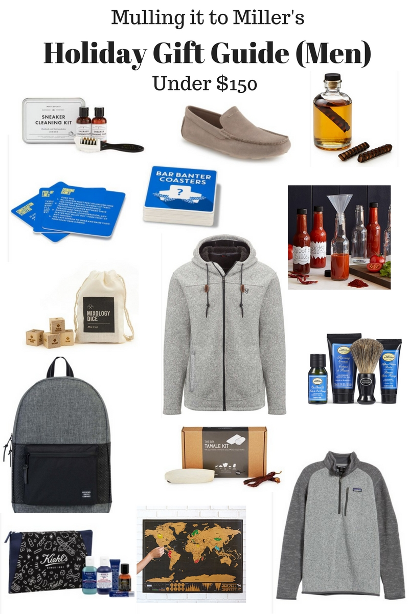 Holiday Gift Guide (for MEN) UNDER $150   Mulling it to Miller