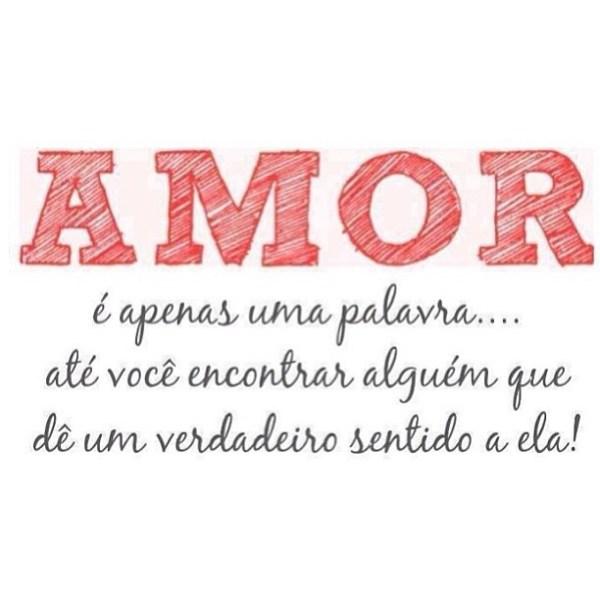 Amor é apenas uma palavra... Até você encontrar alguém que dê um verdadeiro sentido a ela!