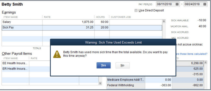 QuickBooks will warn you if you try to enter sick/vacation pay which exceeds the employee's available balance. QuickBooks Desktop 2019 upgrade