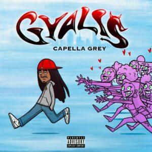Capella Grey – Gyalis Mp3 free Download