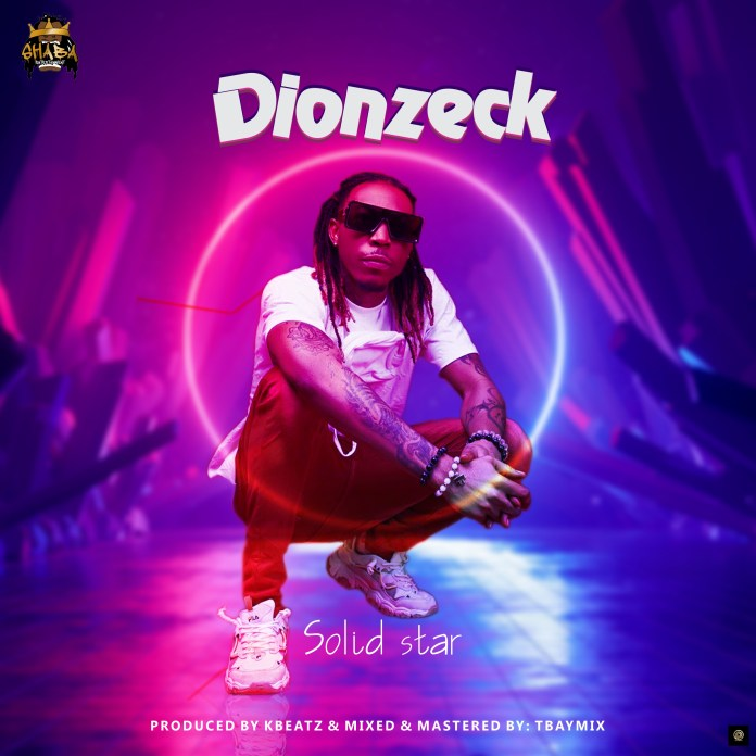 Solidstar – Dionzeck mp3 download
