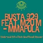 Busta 929 – Mmapula (Vida-soul AfroTech Unofficial Remix) ft. Mzu M Mp3 Download