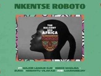 Major League Djz – NKENTSE ROBOTO ft. Nobantu Vilakazi , Luudadeejay & Amaroto