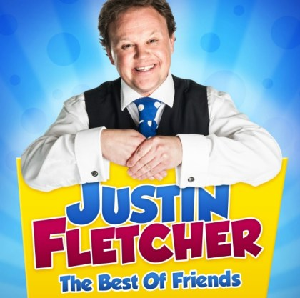 Justin Fletcher - Best of Friends