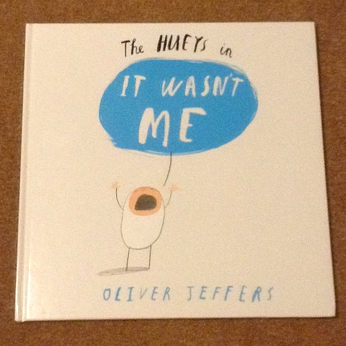 Oliver Jeffers The Hueys in It Wasn't Me