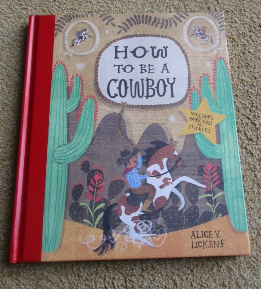 How to be a Cowboy by Alice Lickens