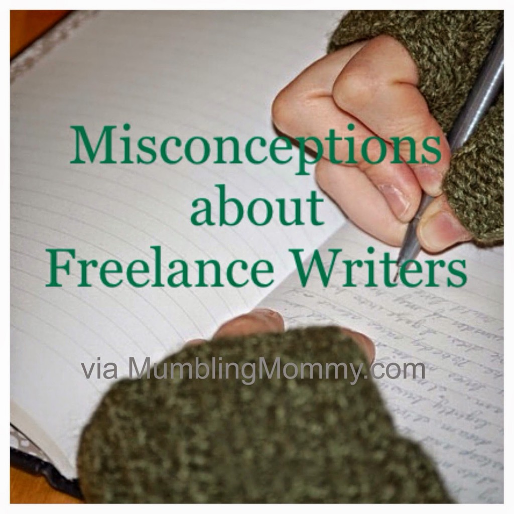 five misconceptions about lance writers mumbling mommy this will mark two years since i became a full time lance writer i ve learned a lot about working from home finding writing jobs my own writing