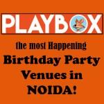 birthday party venues in noida