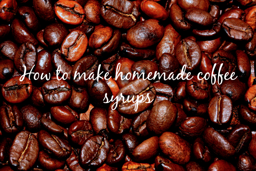 How to make homemade coffee syrups
