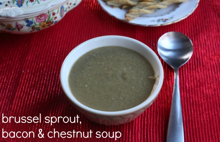 Brussel Sprout, Bacon & Chestnut Soup - mummy mishaps