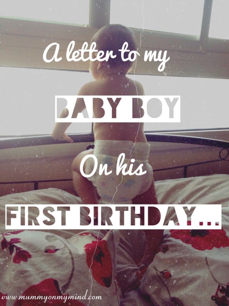 A letter to my Baby Boy on his First Birthday...