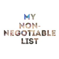 My Non-Negotiable List...
