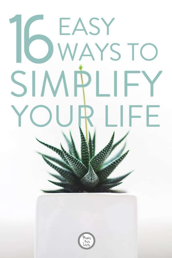 Are you feeling overwhelmed and constantly running on empty? You need to simplify your life. It really is that simple. Here are 16 easy habits you can work on straight away to simplify your life and change it for the better #Simplify #NewYearsResolution #Lifehacks #changeyourlife #wellness