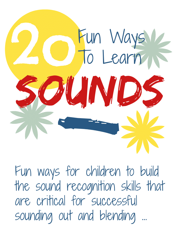 Learn to read - 20 fun ways for children to learn the sound recognition skills they need for successful sounding out and blending