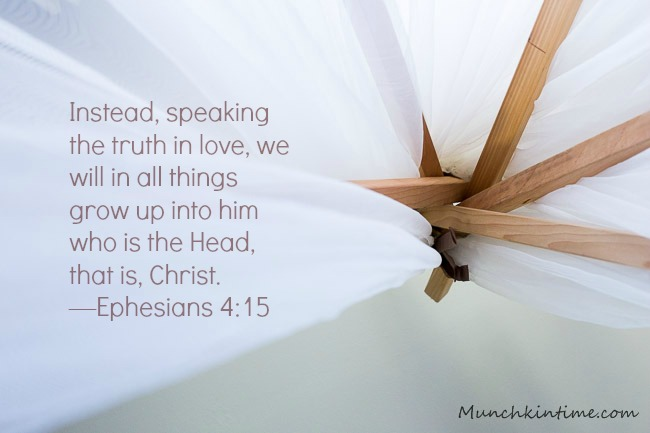 Instead, speaking the truth in love, we will in all things grow up into him who is the Head, that is, Christ. —Ephesians 4:15