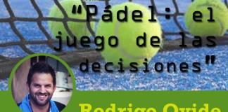 Rodrigo Ovide Padel, el juego de las decisiones