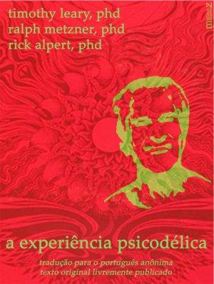 Resultado de imagem para A EXPERIÊNCIA PSICODÉLICA - UM MANUAL BASEADO NO LIVRO TIBETANO DOS MORTOS DE TIMOTHY LEARY