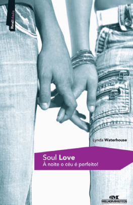 Resenha do Livro Soul Love - À Noite o Céu é Perfieto - Escrito por Lynda Waterhouse - Resumo por Jaíne Belmonte