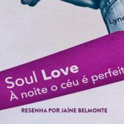 Resenha – Soul Love – À Noite o Céu é perfeito! – Lynda Waterhouse