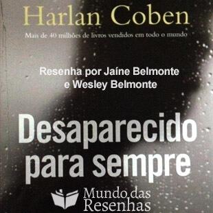 Resenha Conjunta: Desaparecido para Sempre – Harlan Coben