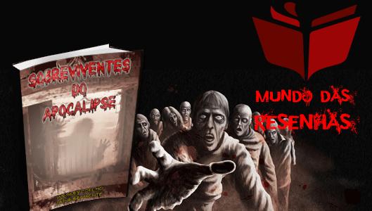 Resenha Dupla – Sobreviventes do apocalipse
