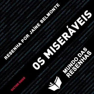 """Resenha – """"Os Miseráveis""""; Victor Hugo"""
