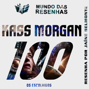 Resenha – THE 100, Os Escolhidos – Kass Morgan
