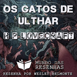 Resenha – Os Gatos de Ulthar – H.P. Lovecraft