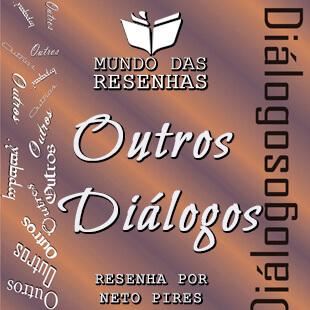 Resenha – Outros Diálogos – Marcelo B. Moreira