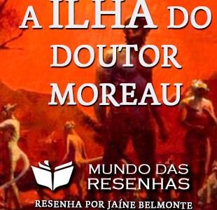 Resenha – A Ilha do Doutor Moreau – H. G. Wells