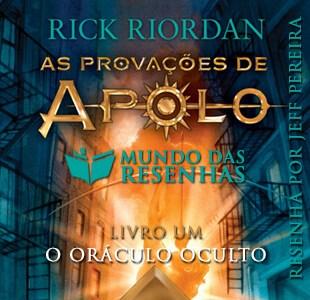 Resenha – As Provações de Apolo: O Oráculo Oculto – Rick Riordan