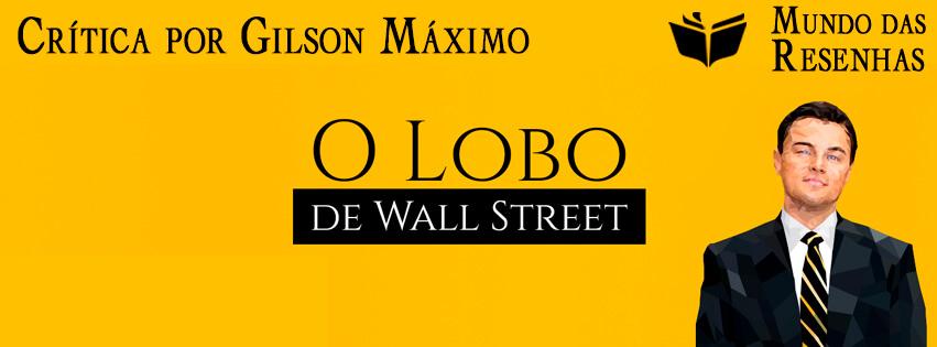 Resenha crítica do filme O Lobo de Wall Street - Capa