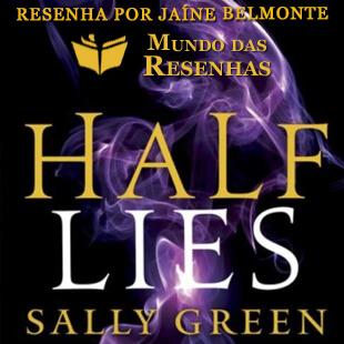 Resenha – Half Lies – Sally Green