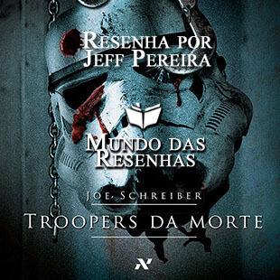 Resenha – Star Wars: Troopers da Morte