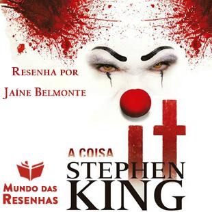 Resenha – It, A Coisa – Stephen King