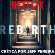Crítica – Rebirth