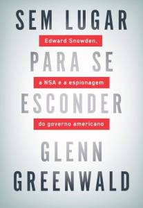 sem lugar para se esconder glenn greenwald