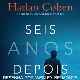Resenha: Seis Anos Depois – Harlan Coben