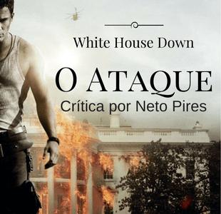 Crítica – O Ataque (White House Down)