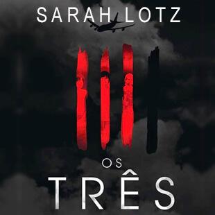 Resenha – Os Três;  Sarah Lotz