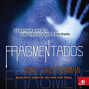Resenha – Fragmentados – Neal Shusterman