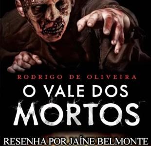 Resenha – O Vale dos Mortos – Rodrigo de Oliveira;