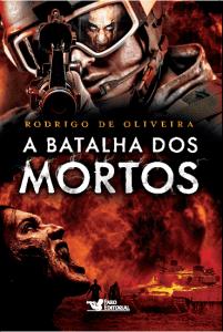 a-batalha-dos-mortos-rodrigo-de-oliveira