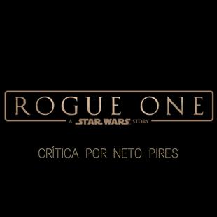 Crítica – Rogue One – Uma História Star Wars – Gareth Edwards