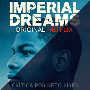 Imperial Dreams (ORIGINAL NETFLIX)