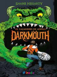 resenha por neto pires, darkmounth, os caçadores de lenda, darkmounth livro 1, shane hegarty, selo irado, novo conceito, editora novo conceito