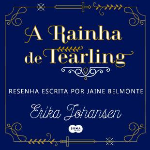 Resenha: A Rainha de Tearling – Erika Johansen